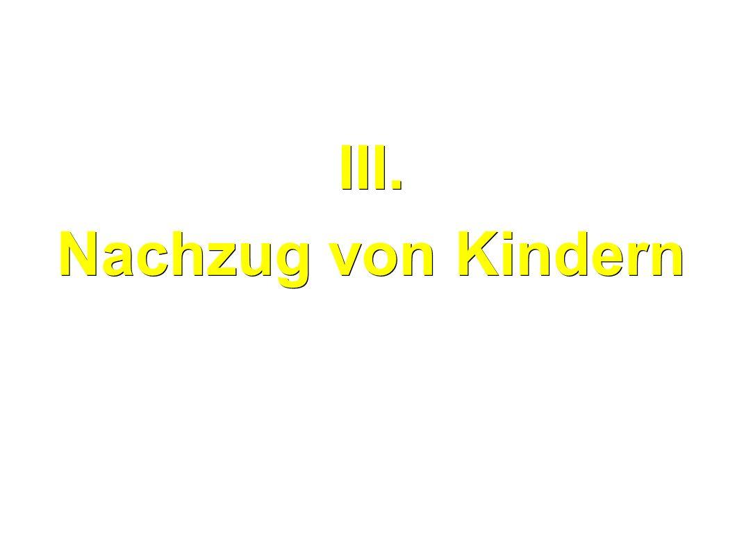 III.Nachzug von Kindern Wenn das Kind das 16.