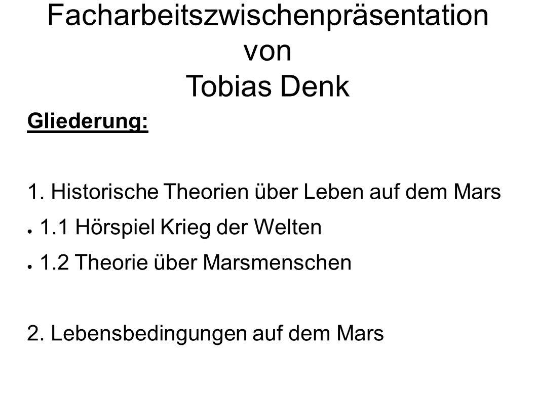 Facharbeitszwischenpräsentation von Tobias Denk Gliederung: 1.