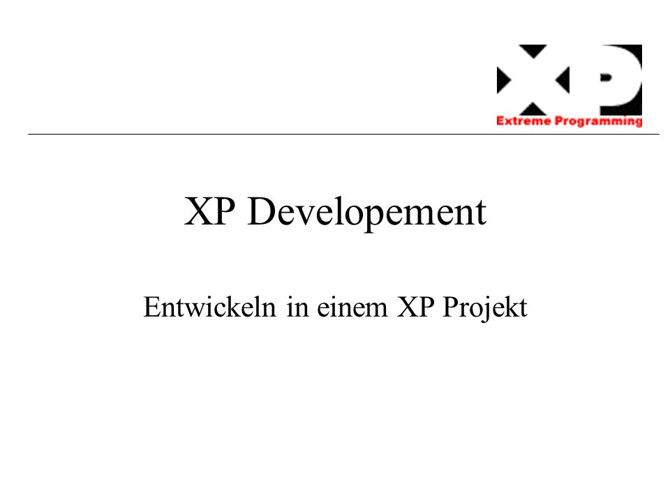 XP Developement Entwickeln in einem XP Projekt