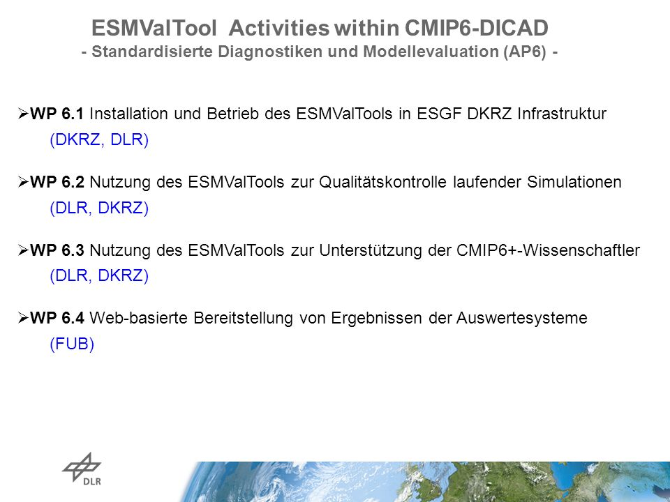 ESMValTool Activities within CMIP6-DICAD - Standardisierte Diagnostiken und Modellevaluation (AP6) -  WP 6.1 Installation und Betrieb des ESMValTools