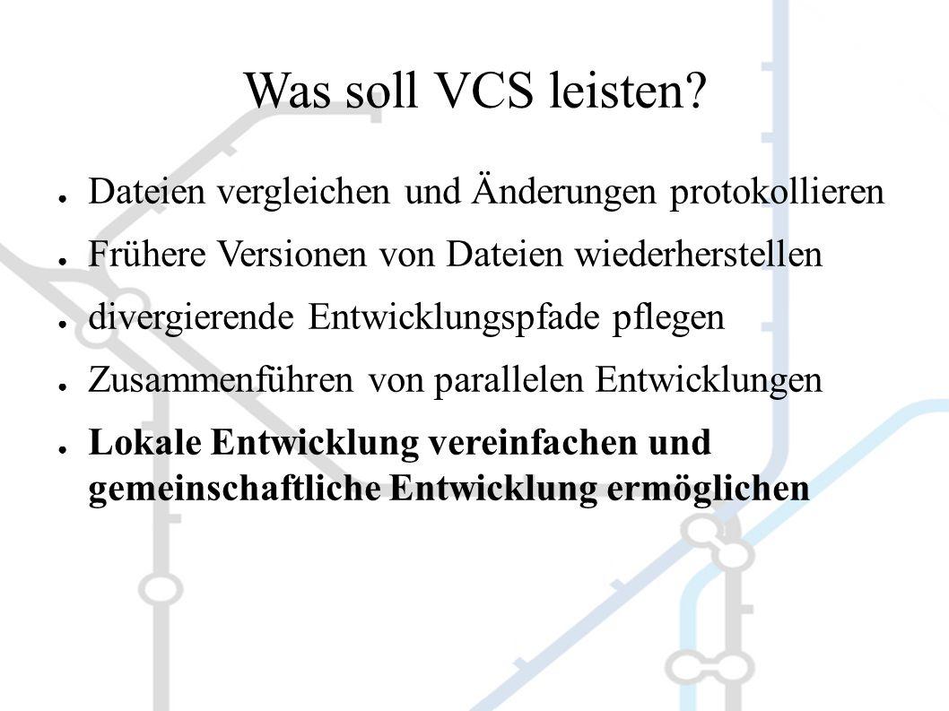 Was soll VCS leisten.