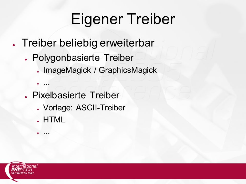 Eigener Treiber ● Treiber beliebig erweiterbar ● Polygonbasierte Treiber ● ImageMagick / GraphicsMagick ●...