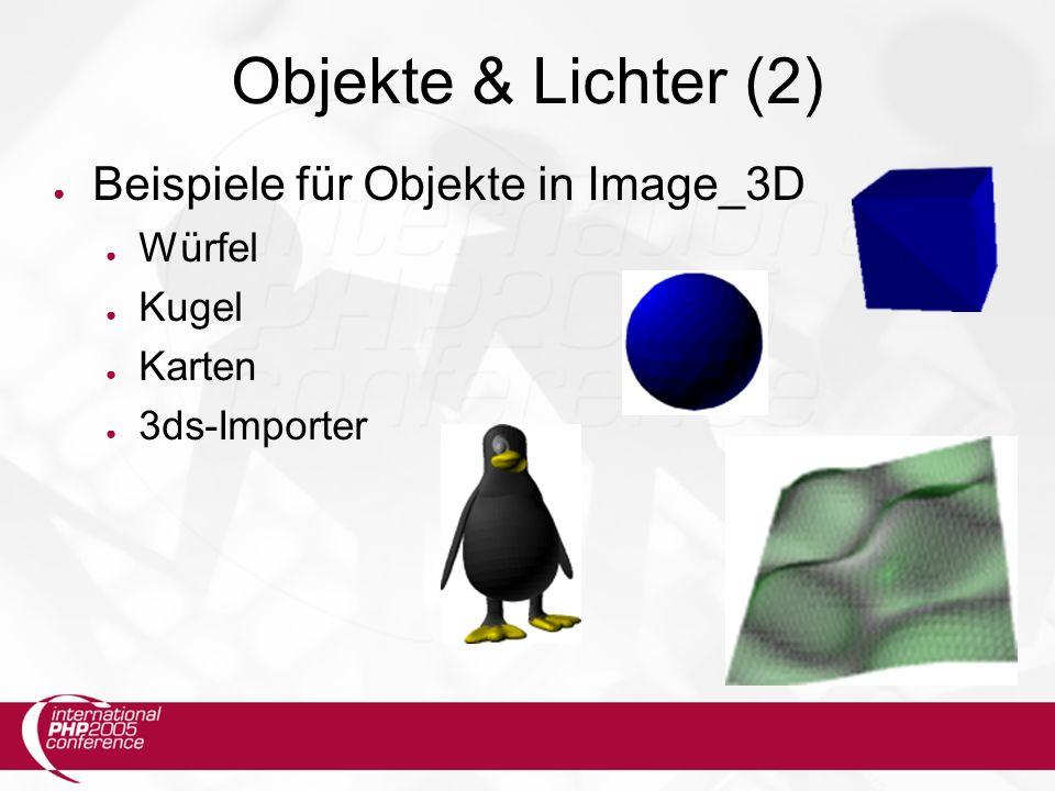 Objekte & Lichter (2) ● Beispiele für Objekte in Image_3D ● Würfel ● Kugel ● Karten ● 3ds-Importer