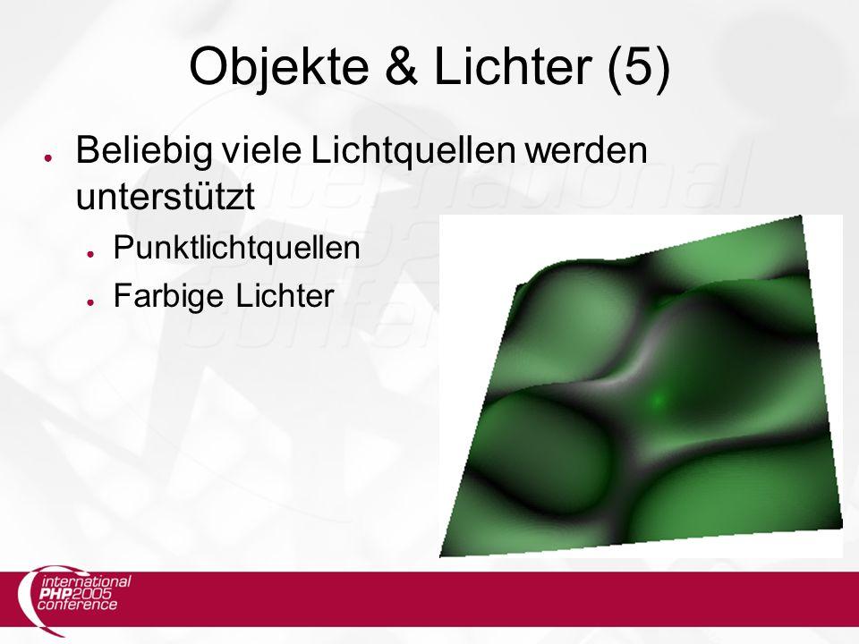 Objekte & Lichter (5) ● Beliebig viele Lichtquellen werden unterstützt ● Punktlichtquellen ● Farbige Lichter