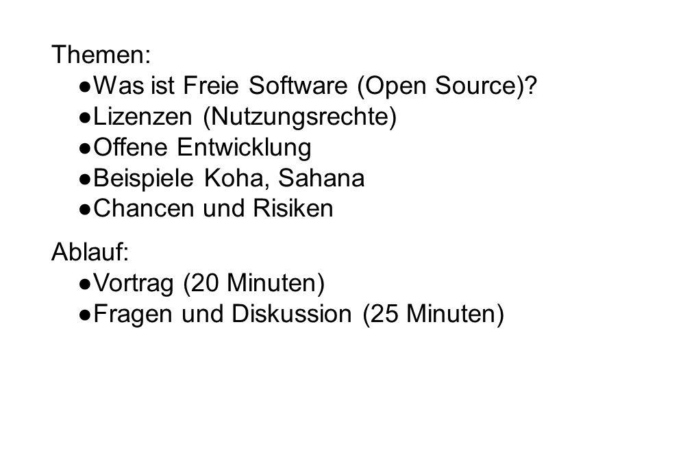 Themen: ●Was ist Freie Software (Open Source).
