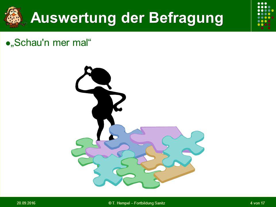 """20.09.2016© T. Hempel – Fortbildung Sanitz4 von 17 Auswertung der Befragung """"Schau n mer mal"""