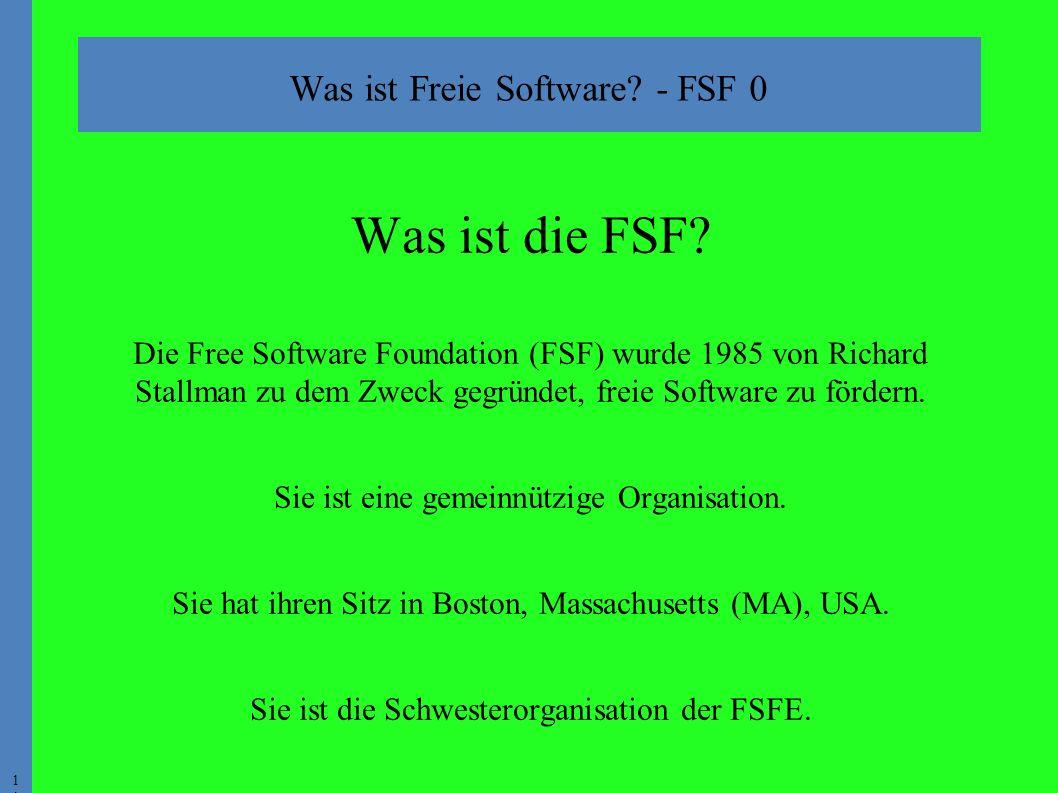 1 Was ist Freie Software. - FSF 0 Was ist die FSF.