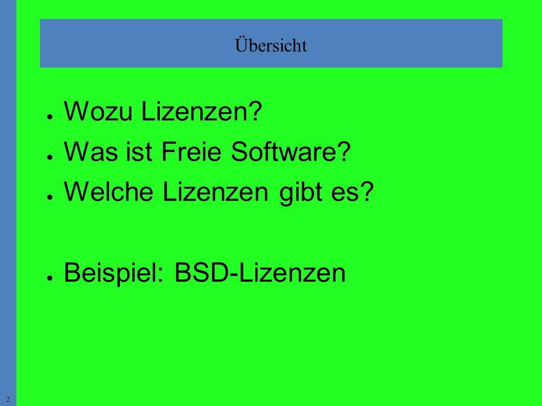 2 Übersicht ● Wozu Lizenzen. ● Was ist Freie Software.