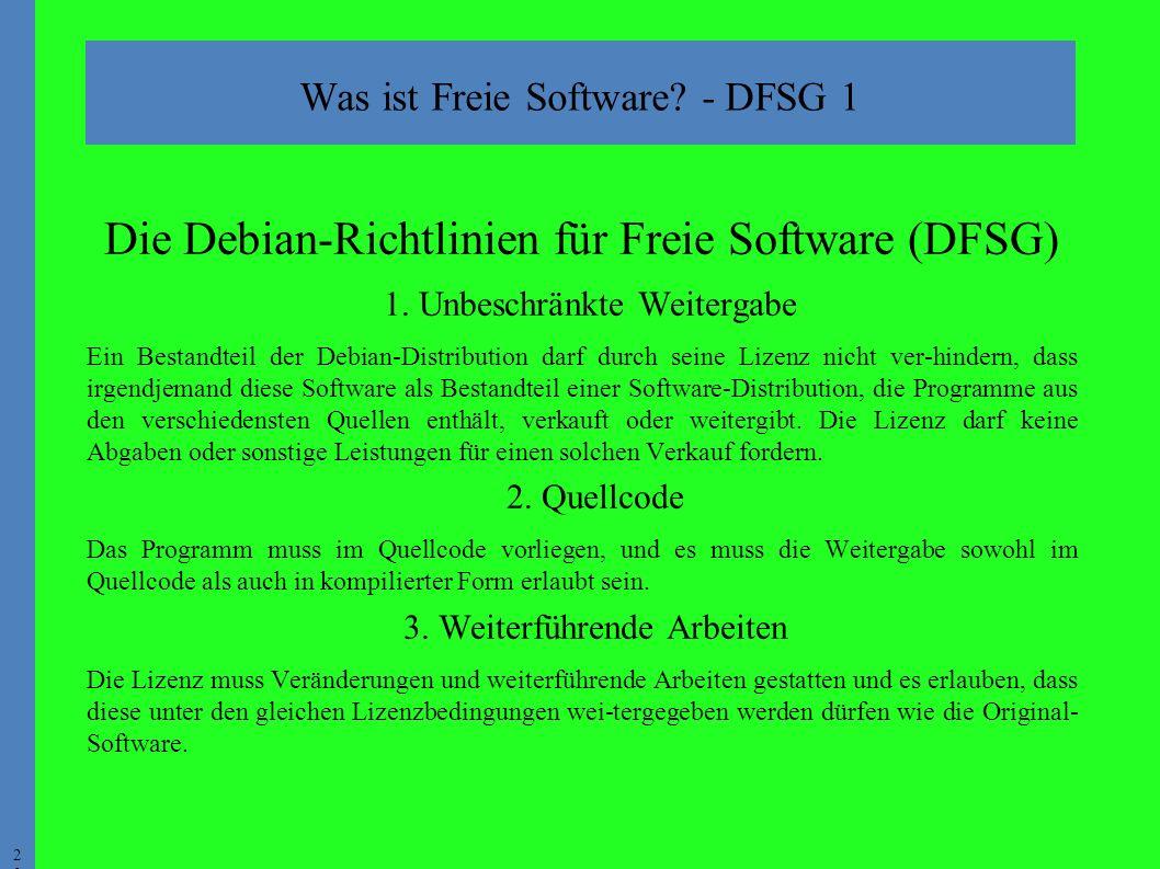 2020 Was ist Freie Software. - DFSG 1 Die Debian-Richtlinien für Freie Software (DFSG) 1.