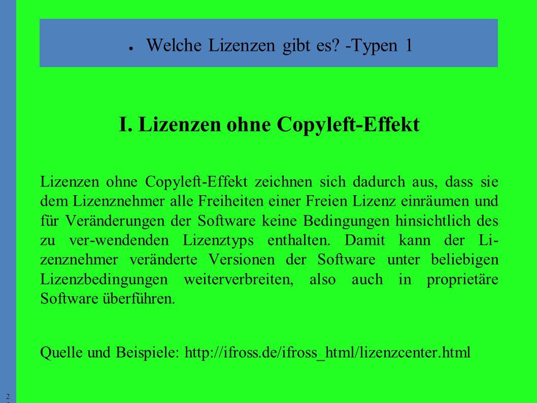 2525 ● Welche Lizenzen gibt es. -Typen 1 I.