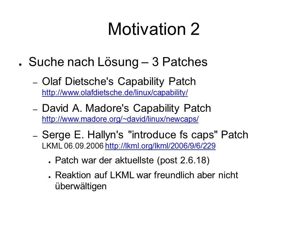 Motivation 3 ● Kontakt mit Serge am 01.11.2006 – I haven t really gotten feedback on the last submission.