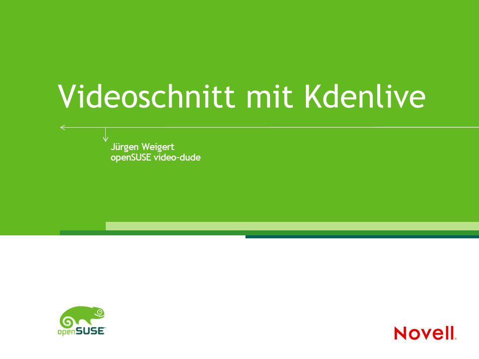 Videoschnitt mit Kdenlive Jürgen Weigert openSUSE video-dude