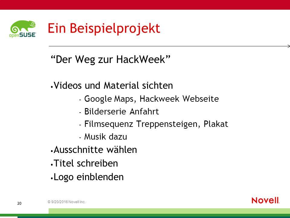 """© 9/20/2016 Novell Inc. 2020 Ein Beispielprojekt """"Der Weg zur HackWeek"""" Videos und Material sichten – Google Maps, Hackweek Webseite – Bilderserie Anf"""