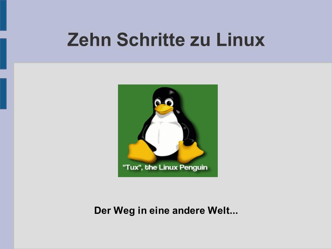 Zehn Schritte zu Linux Der Weg in eine andere Welt...