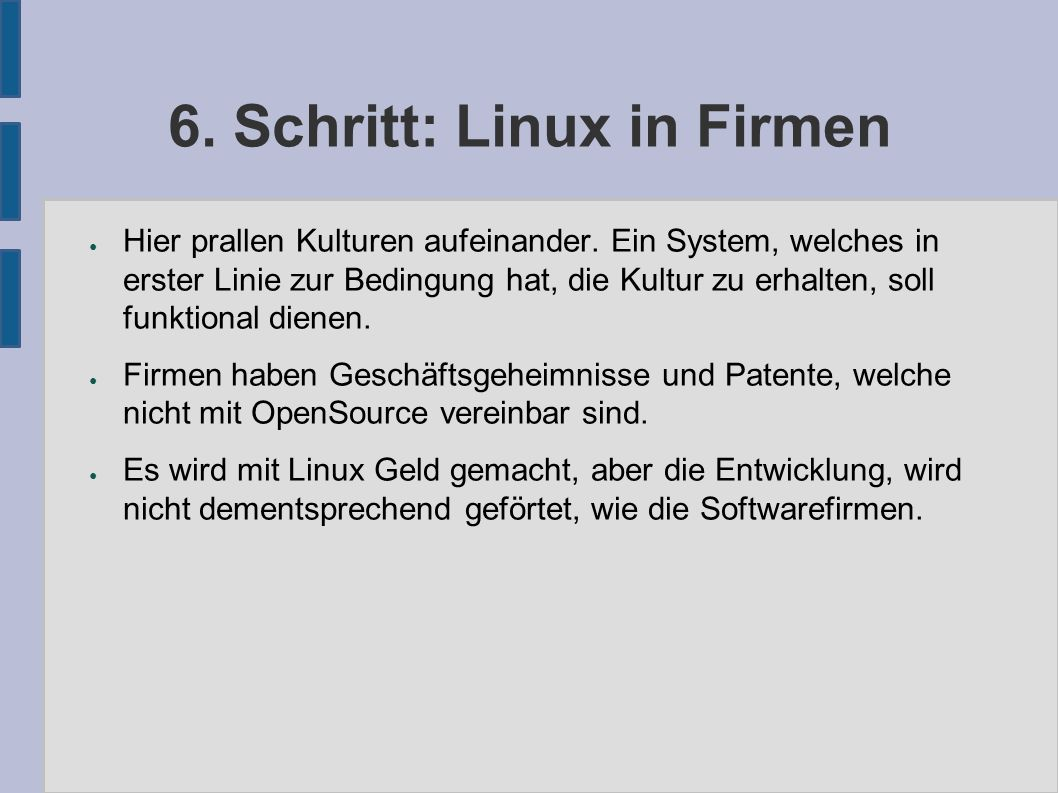 6. Schritt: Linux in Firmen ● Hier prallen Kulturen aufeinander.
