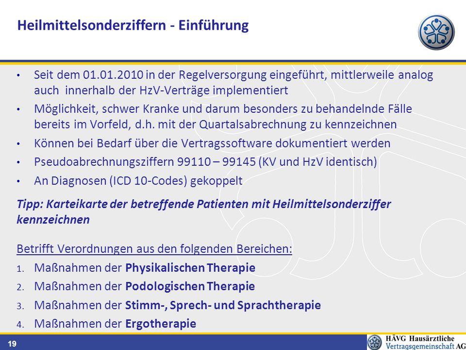 19 Seit dem 01.01.2010 in der Regelversorgung eingeführt, mittlerweile analog auch innerhalb der HzV-Verträge implementiert Möglichkeit, schwer Kranke und darum besonders zu behandelnde Fälle bereits im Vorfeld, d.h.