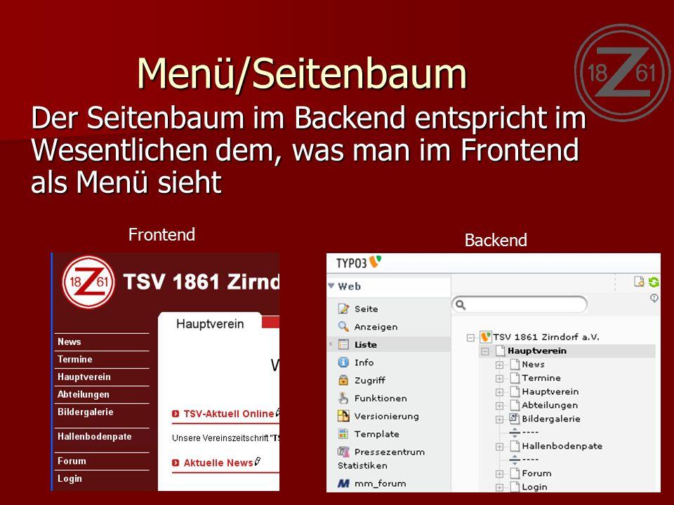 Menü/Seitenbaum Der Seitenbaum im Backend entspricht im Wesentlichen dem, was man im Frontend als Menü sieht Frontend Backend