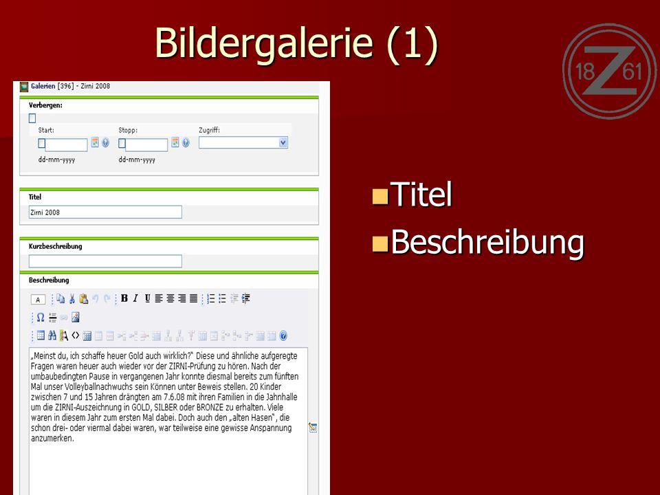 Bildergalerie (1) Titel Titel Beschreibung Beschreibung