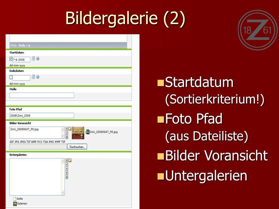 Bildergalerie (2) Startdatum (Sortierkriterium!) Startdatum (Sortierkriterium!) Foto Pfad (aus Dateiliste) Foto Pfad (aus Dateiliste) Bilder Voransicht Bilder Voransicht Untergalerien Untergalerien