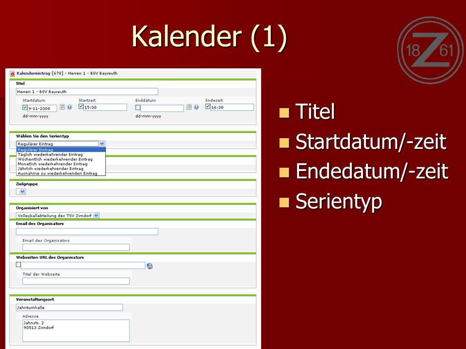 Kalender (1) Titel Titel Startdatum/-zeit Startdatum/-zeit Endedatum/-zeit Endedatum/-zeit Serientyp Serientyp