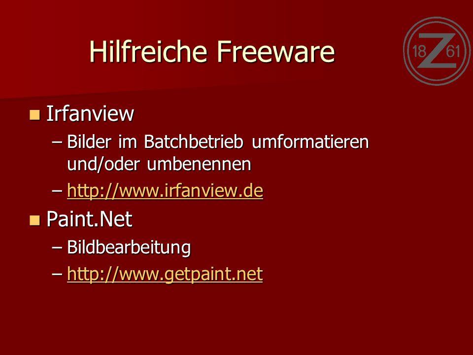 Hilfreiche Freeware Irfanview Irfanview –Bilder im Batchbetrieb umformatieren und/oder umbenennen –http://www.irfanview.de http://www.irfanview.de Paint.Net Paint.Net –Bildbearbeitung –http://www.getpaint.net http://www.getpaint.net