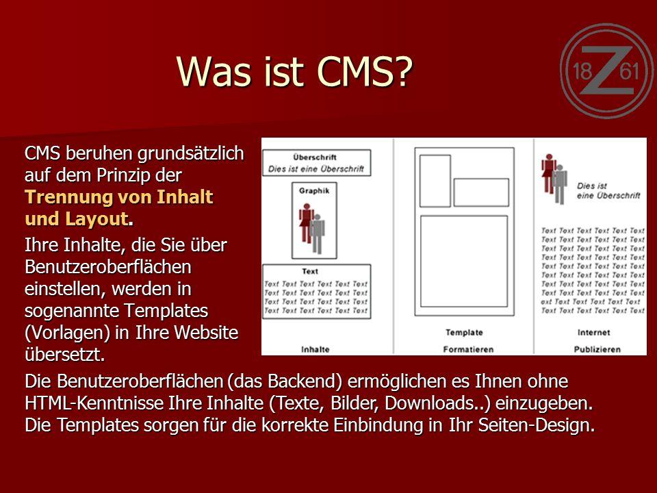 Was ist CMS. CMS beruhen grundsätzlich auf dem Prinzip der Trennung von Inhalt und Layout.