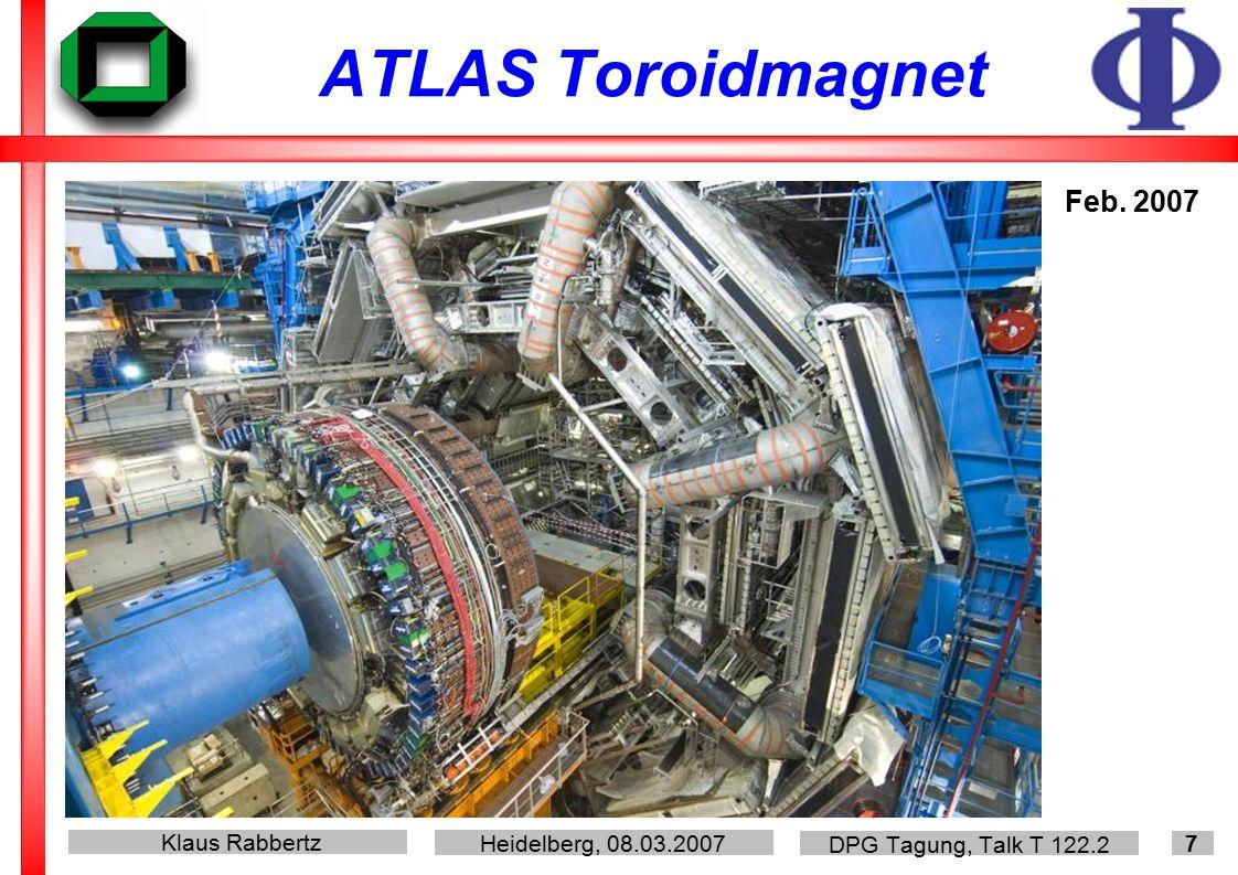 Klaus Rabbertz Heidelberg, 08.03.2007 DPG Tagung, Talk T 122.2 8 Ankunft von YB0 (CMS) Gewicht: 1920 t Maße: 16x17x13m 3 Abstieg: 100 m Spielraum: 20 cm Dauer: 10 h 28.02.2007 © CERN, 2007