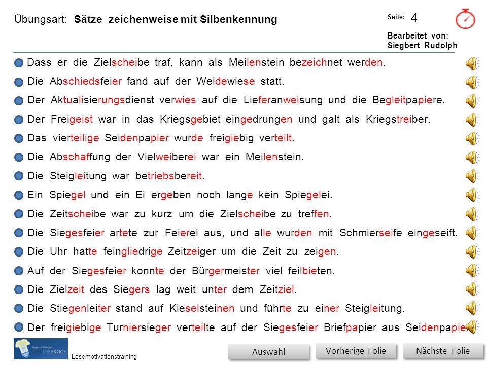 Übungsart: Titel: Quelle: Seite: Bearbeitet von: Siegbert Rudolph Lesemotivationstraining 3 Wörter ohne Lesehilfe Auswahl KieselsteinSteigleitung Stie