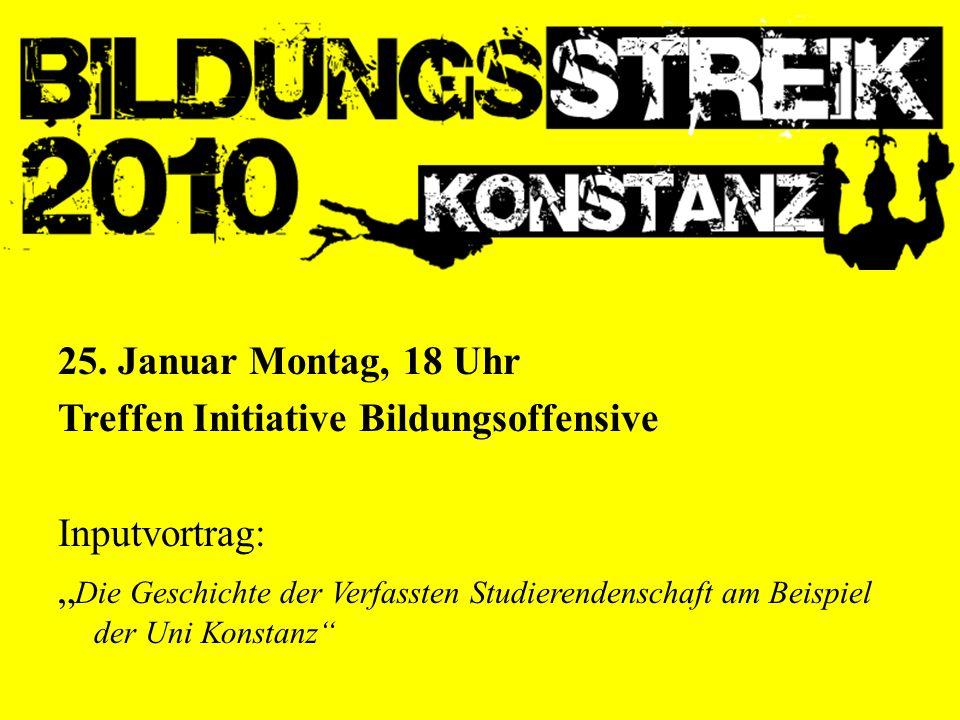 """25. Januar Montag, 18 Uhr Treffen Initiative Bildungsoffensive Inputvortrag: """" Die Geschichte der Verfassten Studierendenschaft am Beispiel der Uni Ko"""
