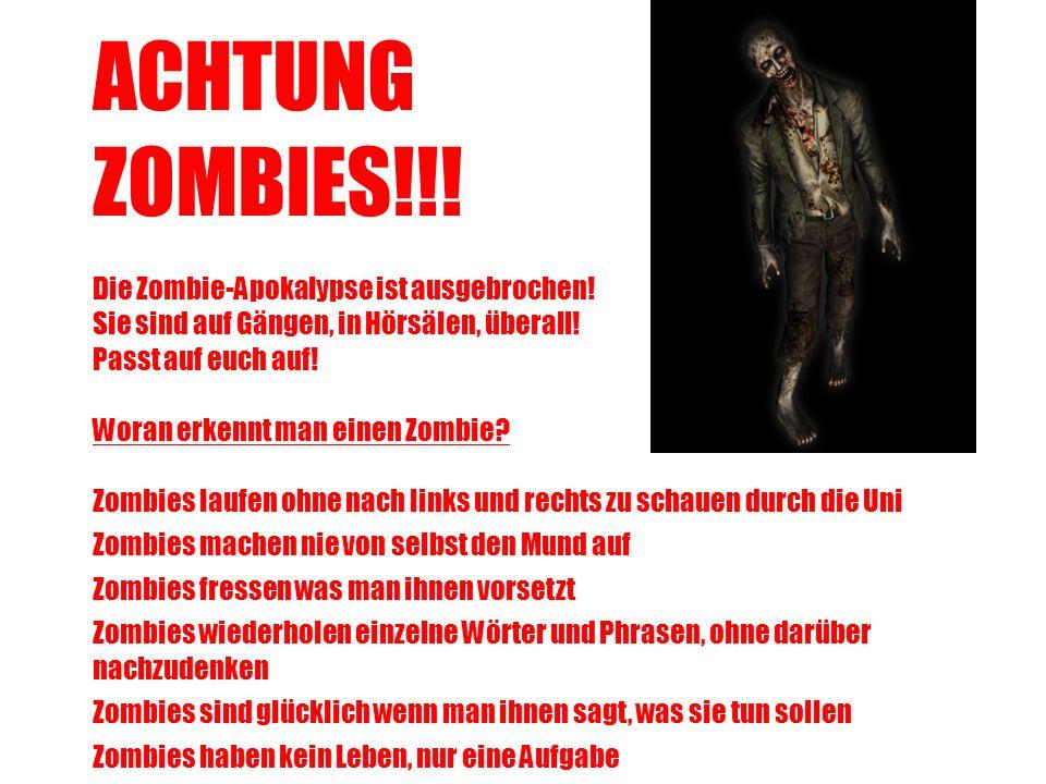 ACHTUNG ZOMBIES!!. Die Zombie-Apokalypse ist ausgebrochen.