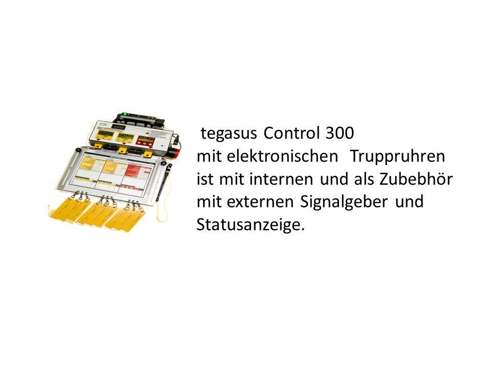 tegasus Control 300 mit elektronischen Truppruhren ist mit internen und als Zubebhör mit externen Signalgeber und Statusanzeige.