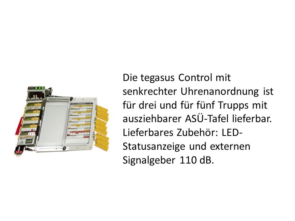 Die tegasus Control mit senkrechter Uhrenanordnung ist für drei und für fünf Trupps mit ausziehbarer ASÜ-Tafel lieferbar. Lieferbares Zubehör: LED- St