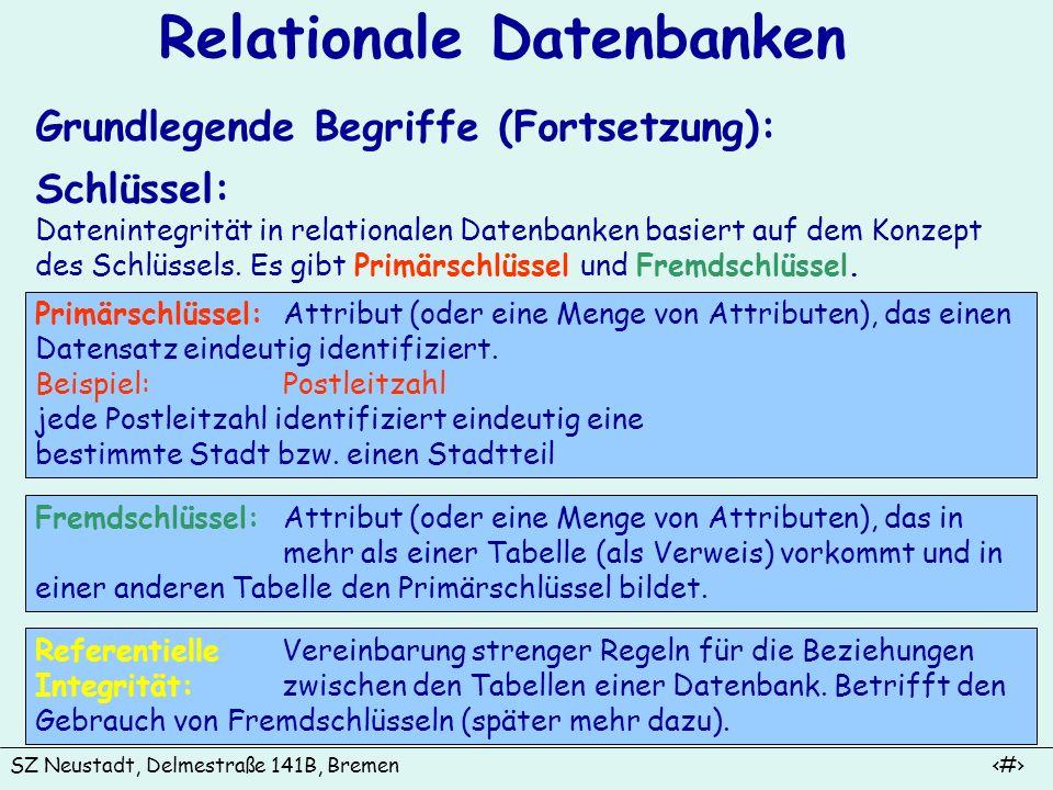 SZ Neustadt, Delmestraße 141B, Bremen 7 Relationale Datenbanken Normalisierung der Tabellen einer Datenbank Ziele Vermeidung von Redundanz Vermeidung von Dateninkonsistenz und Anomalien Vermeidung von Datenverlust Erhöhung der Effizienz der Datenbank Um die genannten Probleme zu lösen, müssen die Tabellen der DB bestimmte Regeln einhalten.
