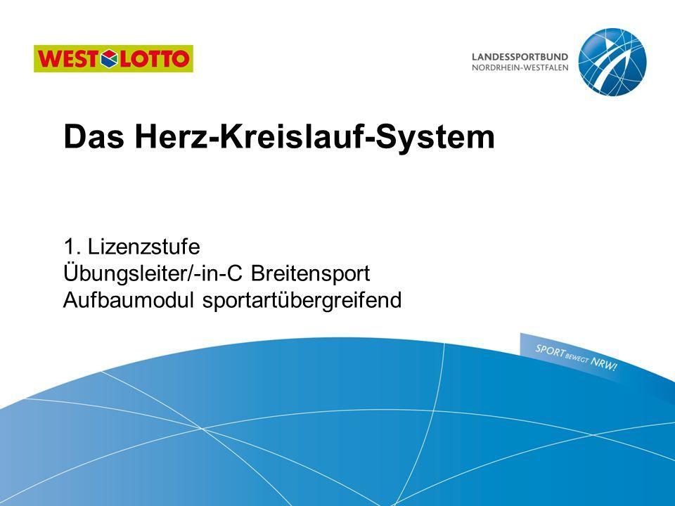 Das Herz-Kreislauf-System  1. Lizenzstufe Übungsleiter/-in-C Breitensport Aufbaumodul sportartübergreifend