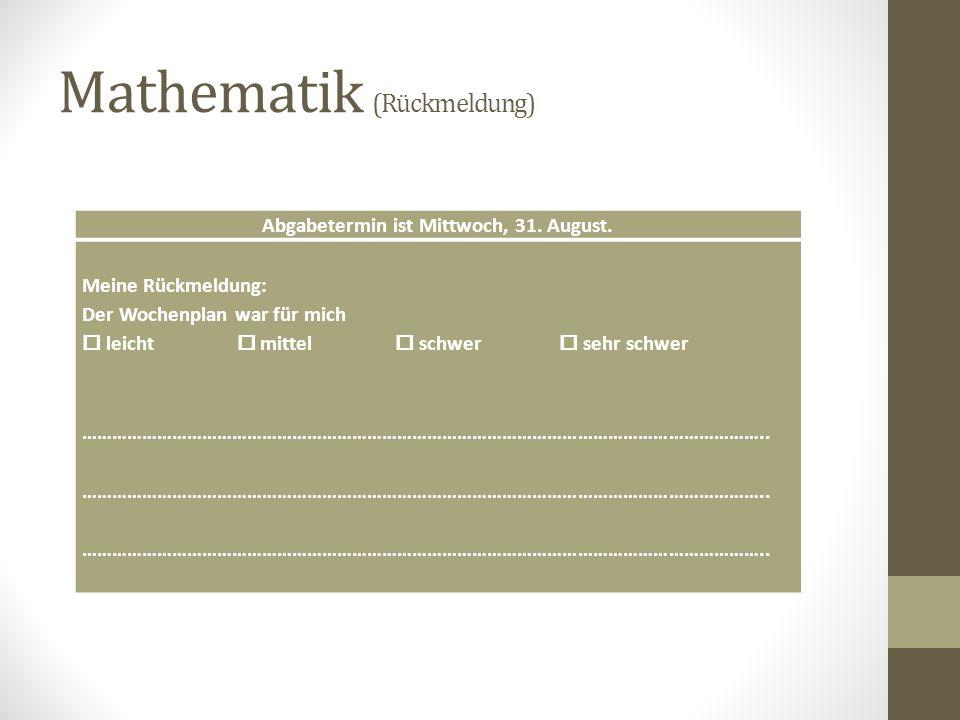 Mathematik (IF-Plan) Ich bearbeite die Aufträge und - wenn möglich - die Zusatzsatzaufgaben. AufträgeZusatz Do. 25. 8. Hüpf-im-Päckchen In Schritten z
