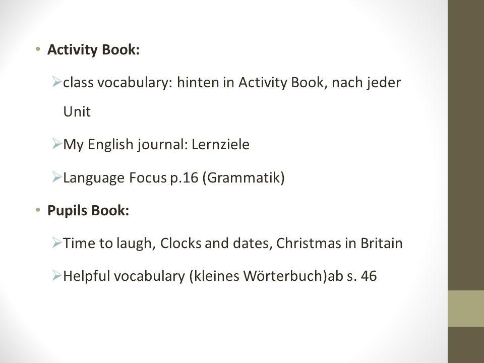 New World 1 Pupil's Book (gehört der Schule) Activity Book CD (gehört dem Kind) e-book Tâche = Project Task