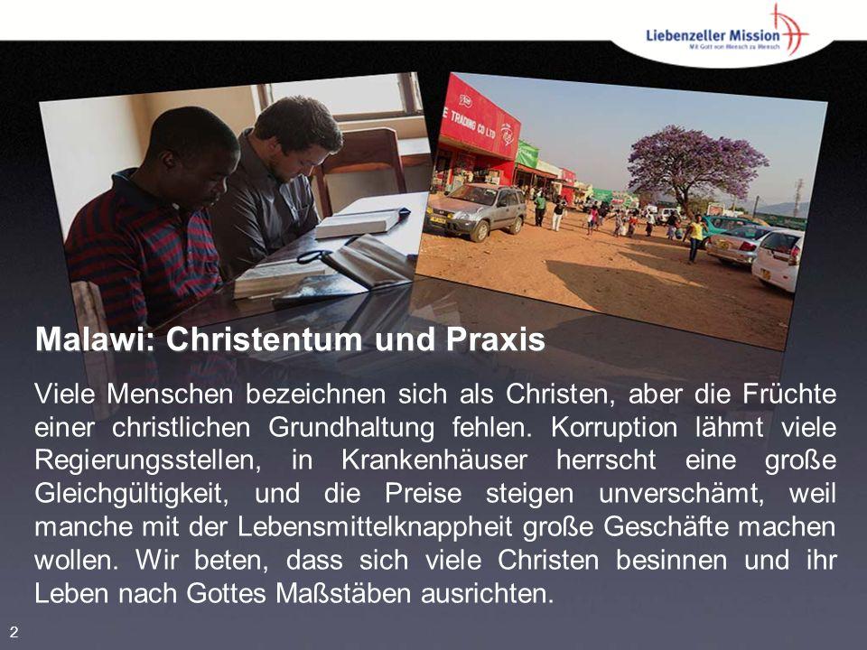Malawi: Christentum und Praxis Viele Menschen bezeichnen sich als Christen, aber die Früchte einer christlichen Grundhaltung fehlen. Korruption lähmt