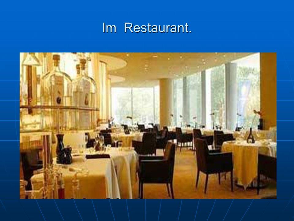 Im Restaurant.