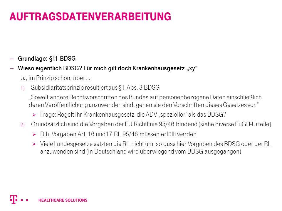 """Auftragsdatenverarbeitung  Grundlage: §11 BDSG  Wieso eigentlich BDSG? Für mich gilt doch Krankenhausgesetz """"xy"""" Ja, im Prinzip schon, aber … 1) Sub"""