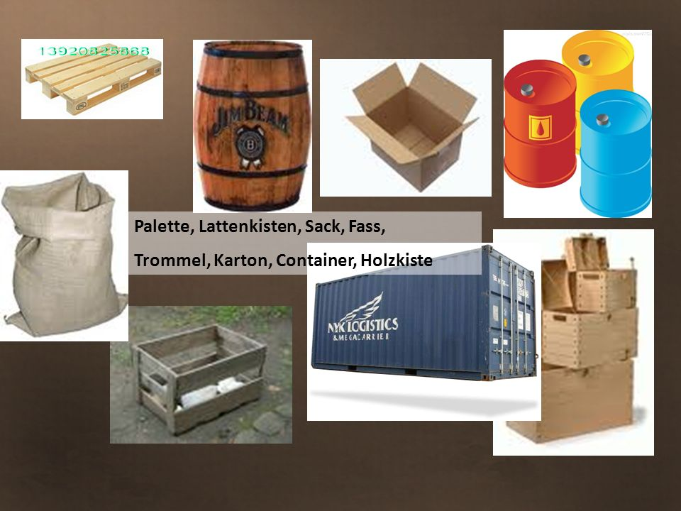 Palette, Lattenkisten, Sack, Fass, Trommel, Karton, Container, Holzkiste
