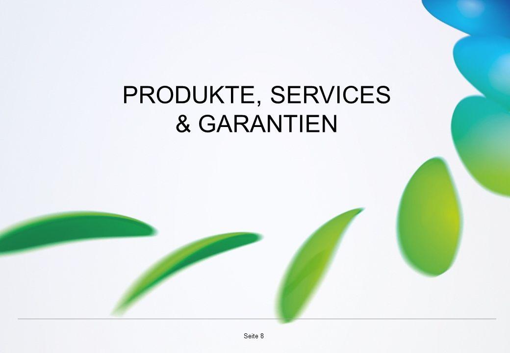 PRODUKTE, SERVICES & GARANTIEN Seite 8