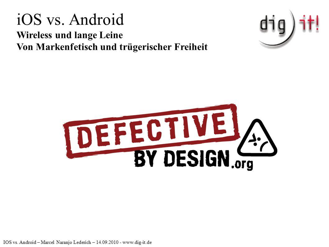iOS vs. Android Wireless und lange Leine Von Markenfetisch und trügerischer Freiheit IOS vs.