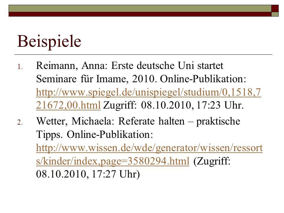 Beispiele 1. Reimann, Anna: Erste deutsche Uni startet Seminare für Imame, 2010.