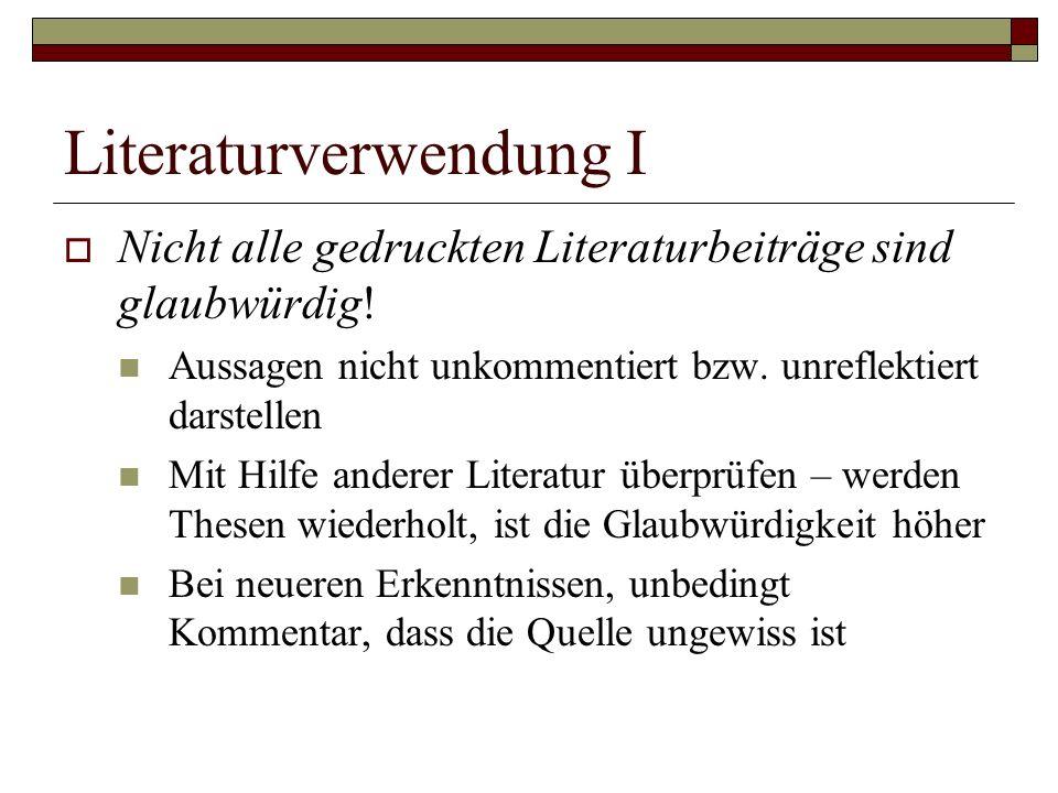 Literaturverwendung I  Nicht alle gedruckten Literaturbeiträge sind glaubwürdig.