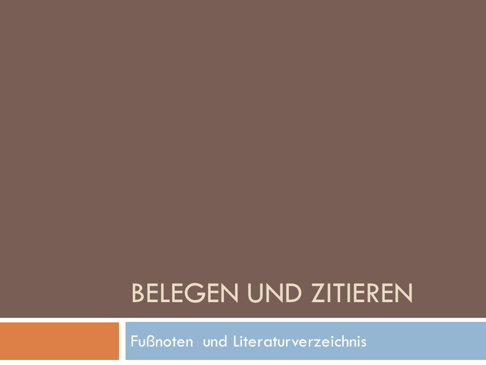 BELEGEN UND ZITIEREN Fußnoten und Literaturverzeichnis