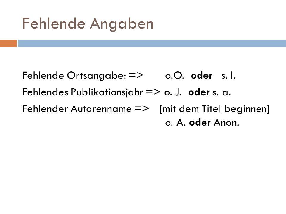 Fehlende Angaben Fehlende Ortsangabe: => o.O. oder s.