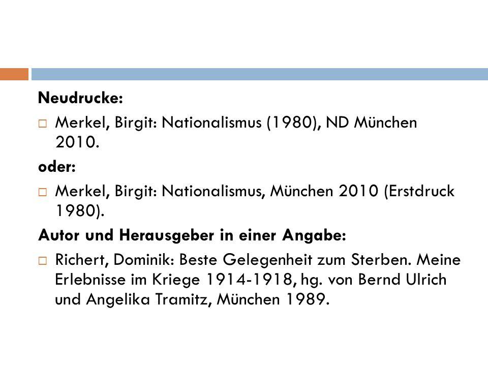Neudrucke:  Merkel, Birgit: Nationalismus (1980), ND München 2010.