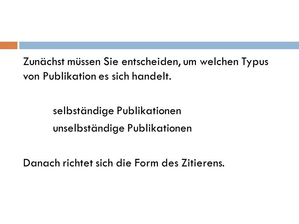 Selbständige Publikationsformen  Monographien  Sammelbände  Lexika und Nachschlagewerke  Zeitschriften  Zeitungen  Internetpublikationen