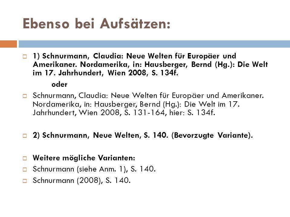 Ebenso bei Aufsätzen:  1) Schnurmann, Claudia: Neue Welten für Europäer und Amerikaner.
