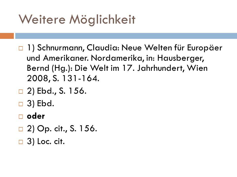 Weitere Möglichkeit  1) Schnurmann, Claudia: Neue Welten für Europäer und Amerikaner.